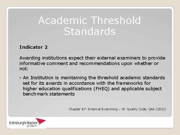 Academic Threshold Standards Indicator 2 Awarding institutions expect their external examiners to provide informative