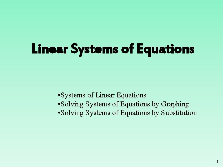 Linear Systems of Equations • Systems of Linear Equations • Solving Systems of Equations