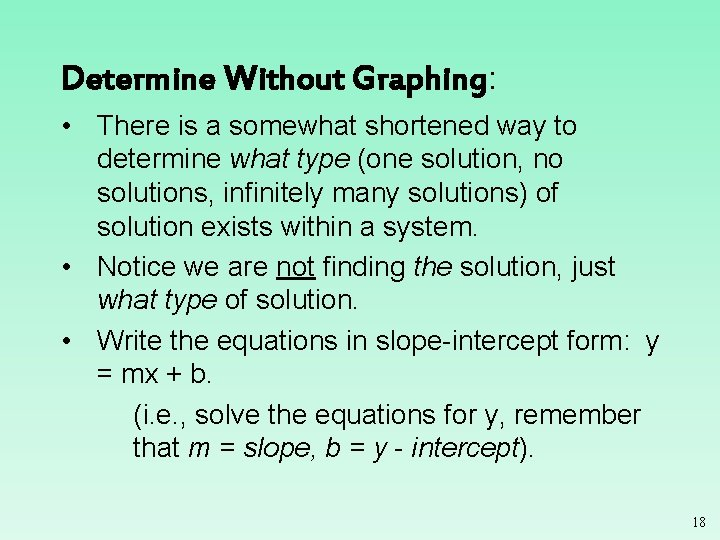 Determine Without Graphing: • There is a somewhat shortened way to determine what type