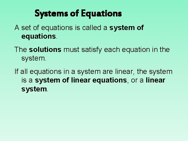 Systems of Equations A set of equations is called a system of equations. The