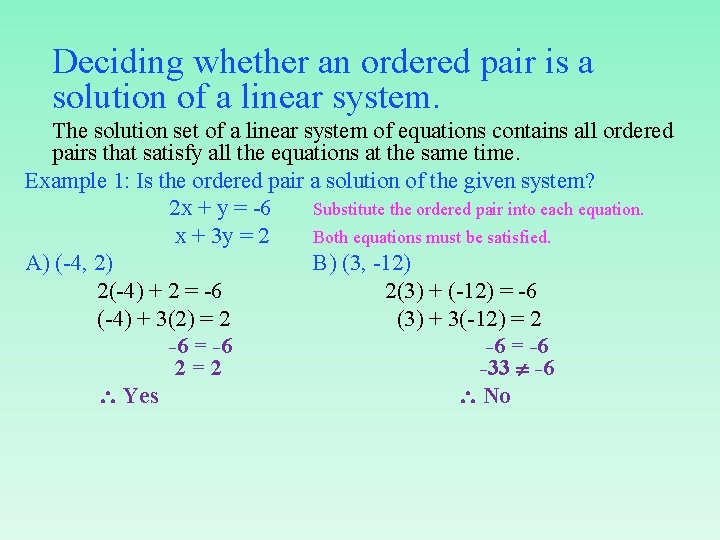 Deciding whether an ordered pair is a solution of a linear system. The solution