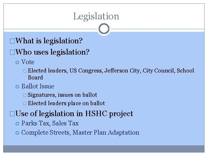 Legislation �What is legislation? �Who uses legislation? Vote � Elected leaders, US Congress, Jefferson