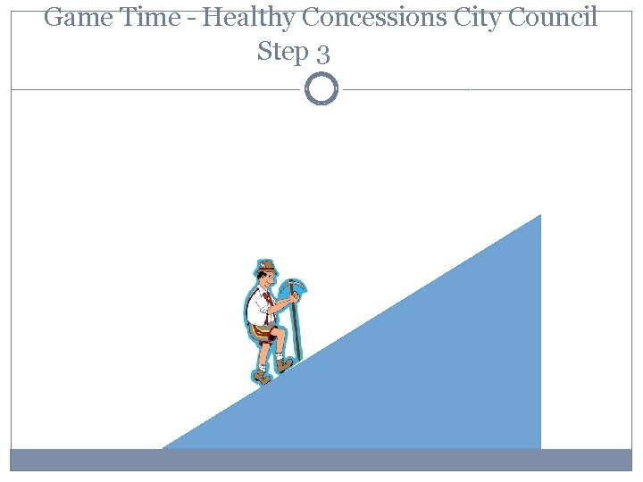 Game Time – Healthy Concessions City Council Step 3