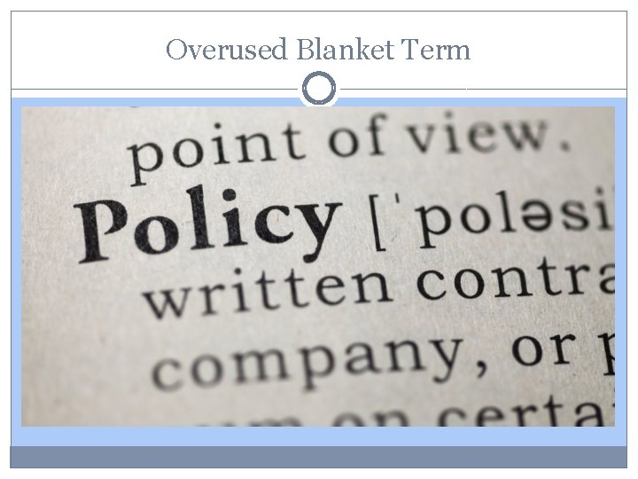 Overused Blanket Term