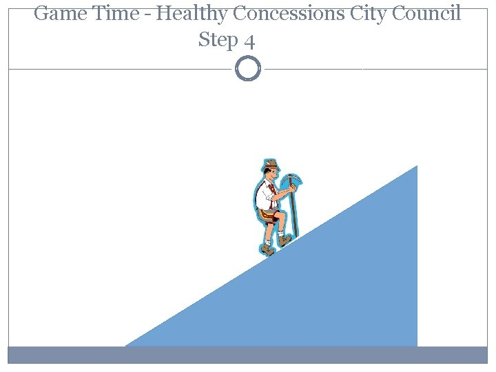 Game Time – Healthy Concessions City Council Step 4
