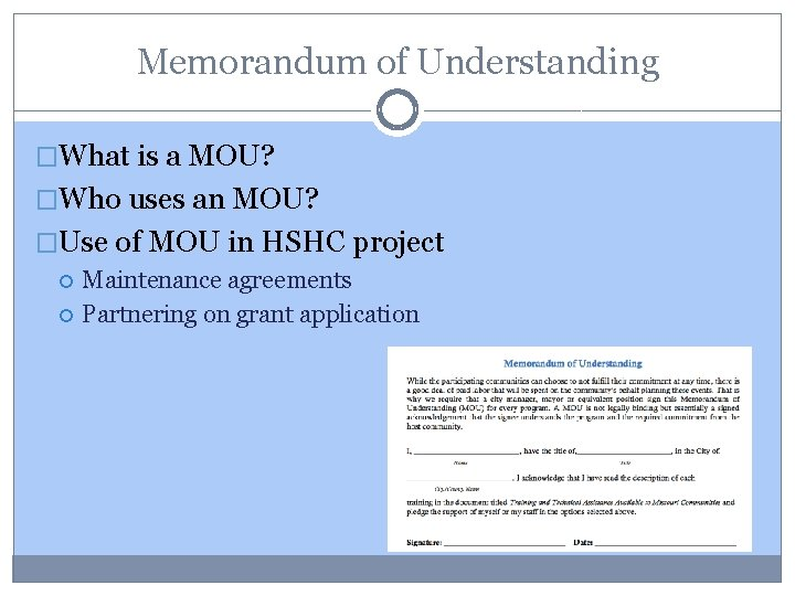 Memorandum of Understanding �What is a MOU? �Who uses an MOU? �Use of MOU