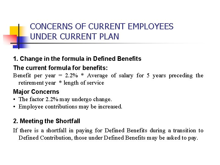 CONCERNS OF CURRENT EMPLOYEES UNDER CURRENT PLAN 1. Change in the formula in Defined