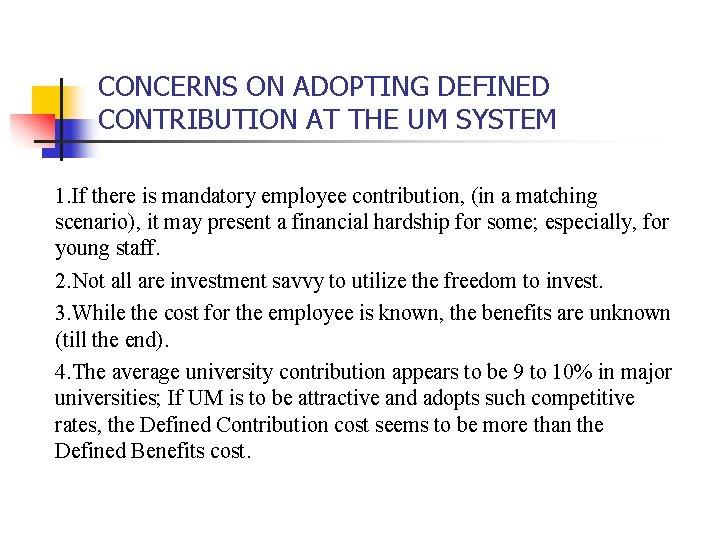 CONCERNS ON ADOPTING DEFINED CONTRIBUTION AT THE UM SYSTEM 1. If there is mandatory