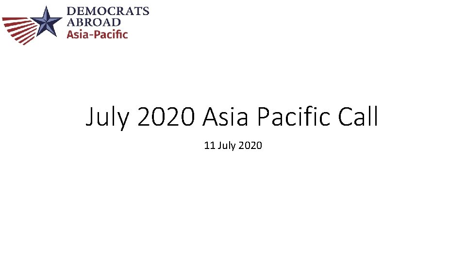 July 2020 Asia Pacific Call 11 July 2020