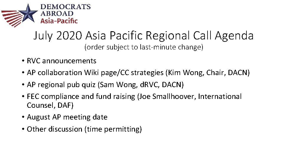 July 2020 Asia Pacific Regional Call Agenda (order subject to last-minute change) • RVC