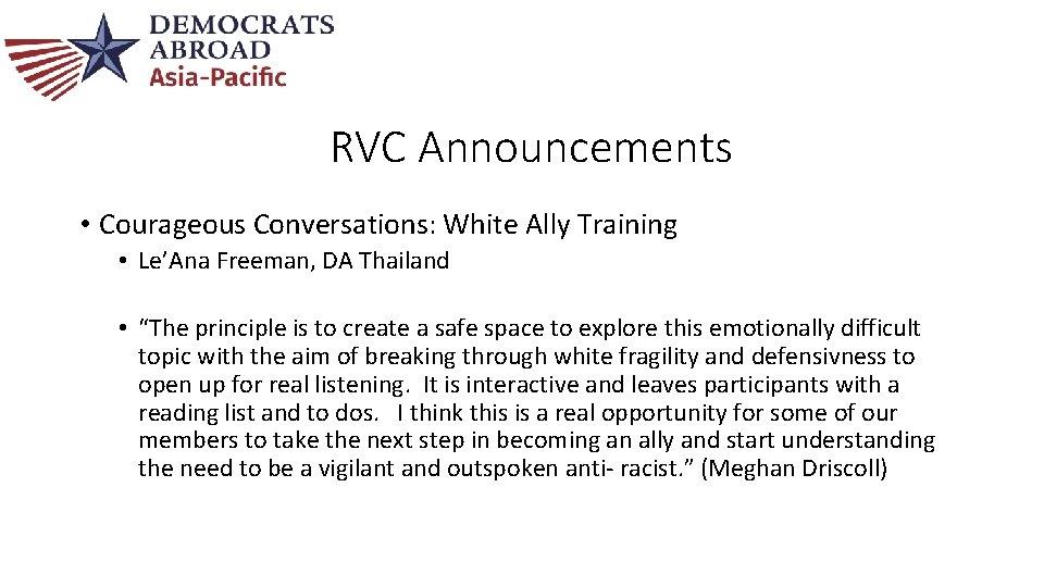 RVC Announcements • Courageous Conversations: White Ally Training • Le'Ana Freeman, DA Thailand •