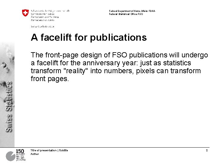 Federal Department of Home Affairs FDHA Federal Statistical Office FSO A facelift for publications