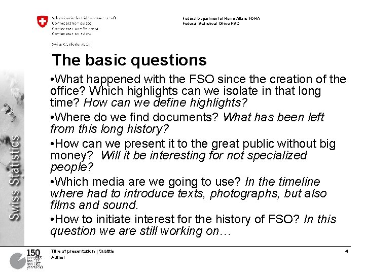 Federal Department of Home Affairs FDHA Federal Statistical Office FSO The basic questions •