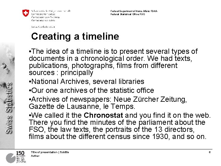 Federal Department of Home Affairs FDHA Federal Statistical Office FSO Creating a timeline •
