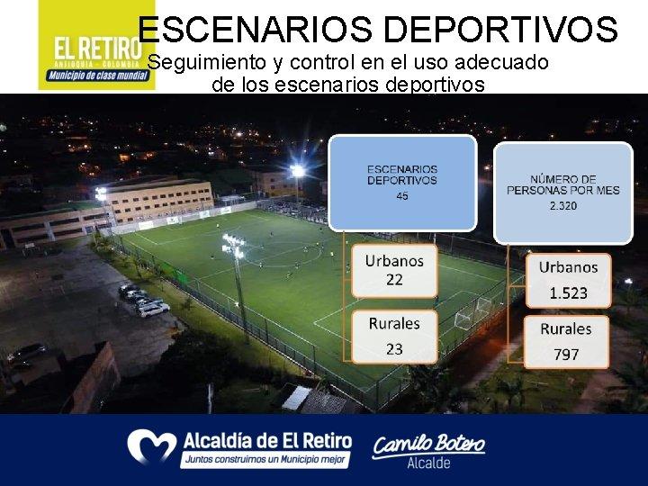 ESCENARIOS DEPORTIVOS Seguimiento y control en el uso adecuado de los escenarios deportivos