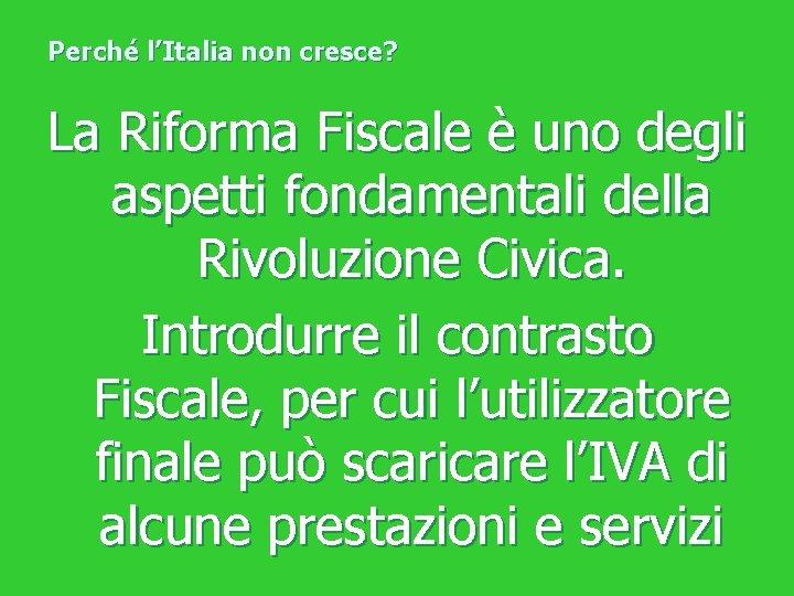 Perché l'Italia non cresce? La Riforma Fiscale è uno degli aspetti fondamentali della Rivoluzione