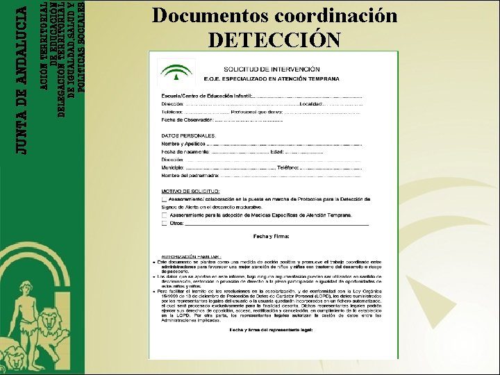 ACIÓN TERRITORIAL DE EDUCACIÓN DELEGACIÓN TERRITORIAL DE IGUALDAD, SALUD Y POLITICAS SOCIALES JUNTA DE