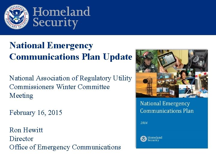 National Emergency Communications Plan Update National Association of Regulatory Utility Commissioners Winter Committee Meeting