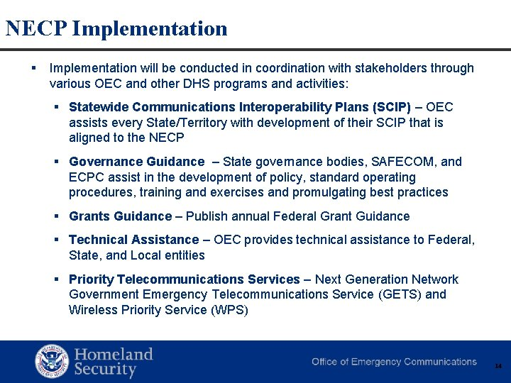 NECP Implementation § Implementation will be conducted in coordination with stakeholders through various OEC