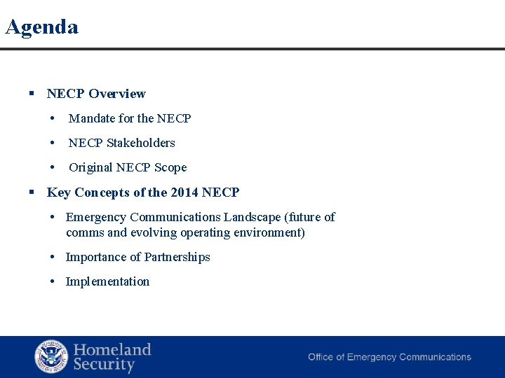 Agenda § NECP Overview • Mandate for the NECP • NECP Stakeholders • Original