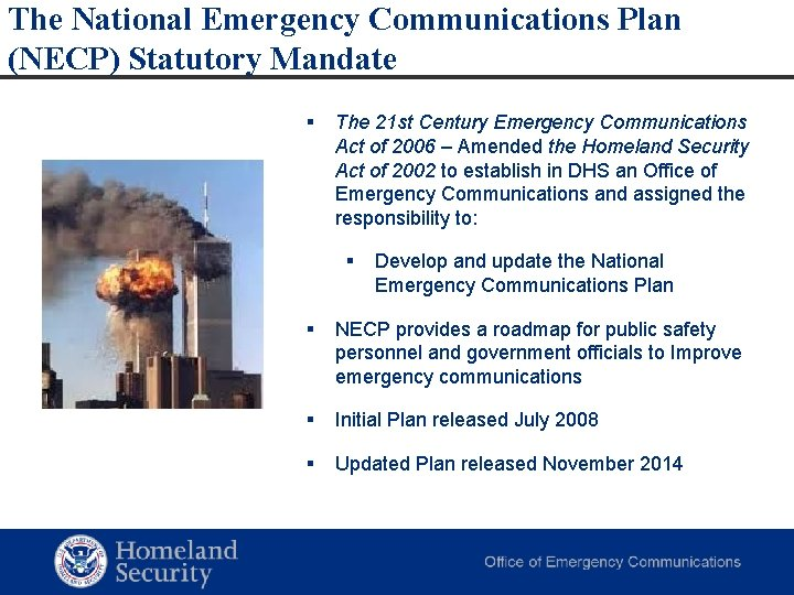The National Emergency Communications Plan (NECP) Statutory Mandate § The 21 st Century Emergency