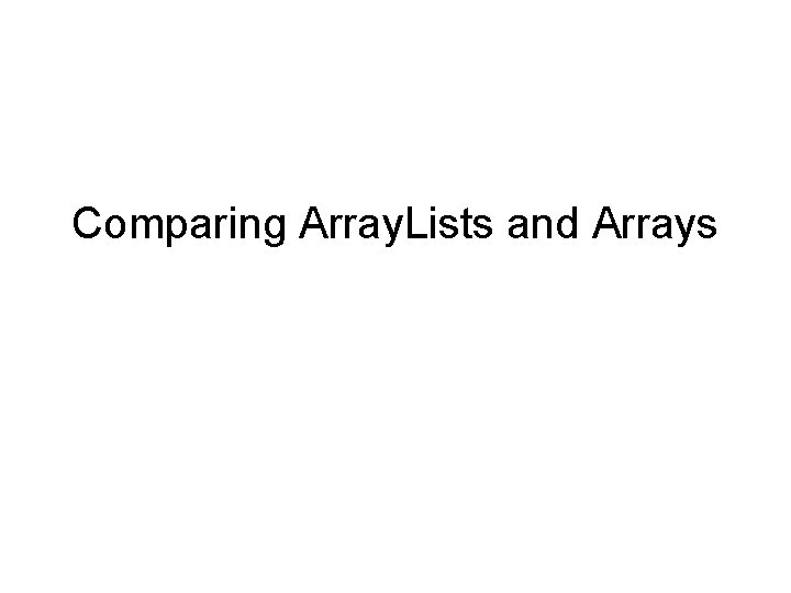 Comparing Array. Lists and Arrays