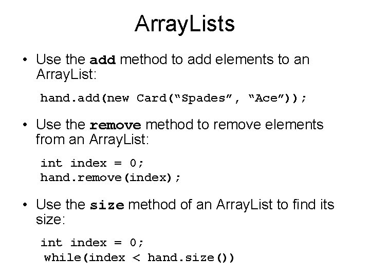 Array. Lists • Use the add method to add elements to an Array. List: