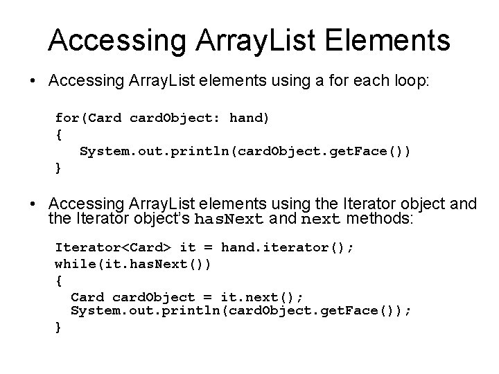 Accessing Array. List Elements • Accessing Array. List elements using a for each loop: