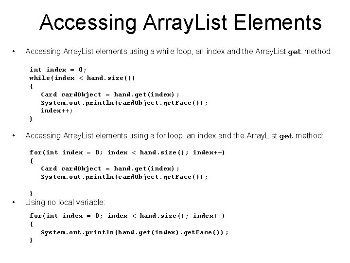 Accessing Array. List Elements • Accessing Array. List elements using a while loop, an