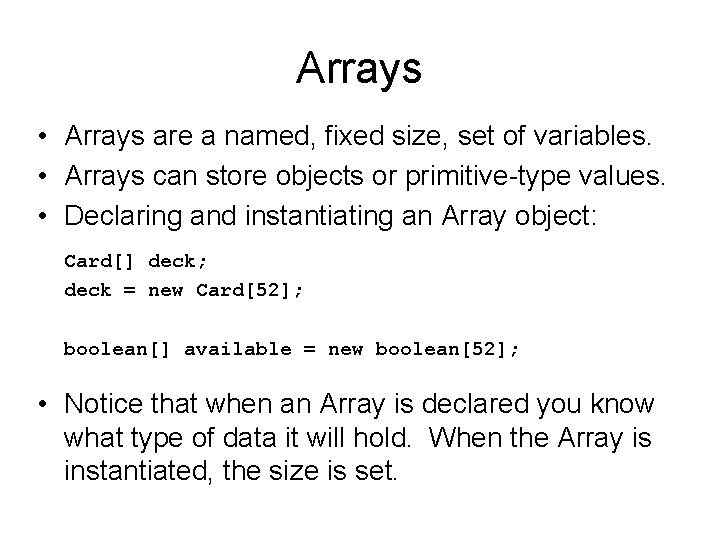 Arrays • Arrays are a named, fixed size, set of variables. • Arrays can
