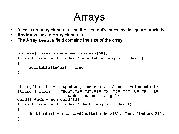 Arrays • • • Access an array element using the element's index inside square