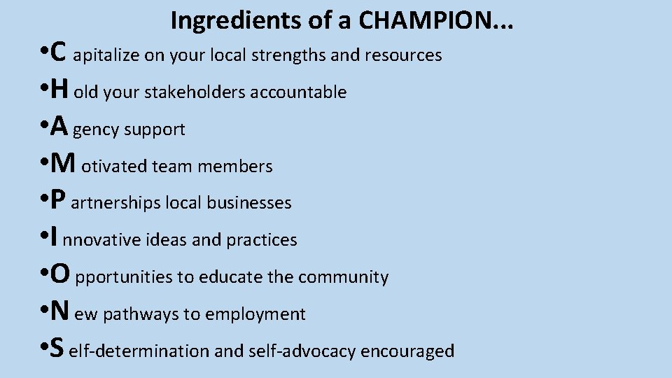 Ingredients of a CHAMPION. . . • C apitalize on your local strengths and