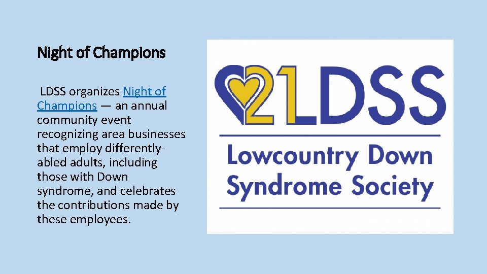 Night of Champions LDSS organizes Night of Champions — an annual community event recognizing