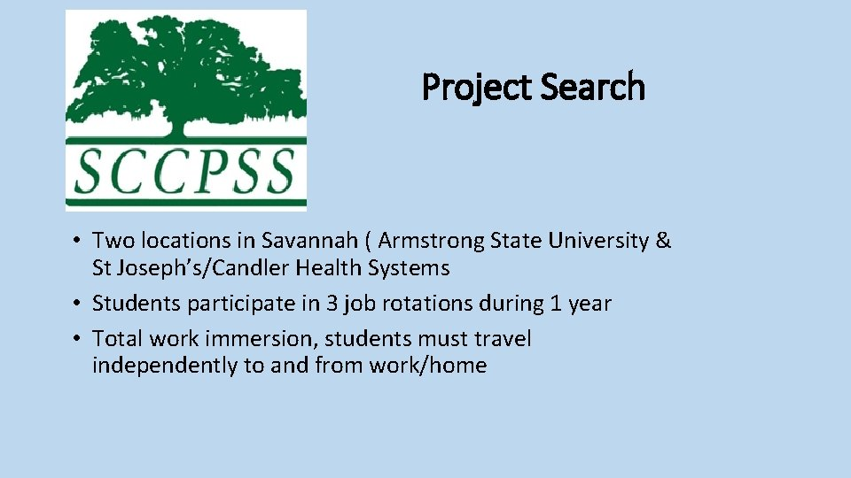 Project Search • Two locations in Savannah ( Armstrong State University & St Joseph's/Candler