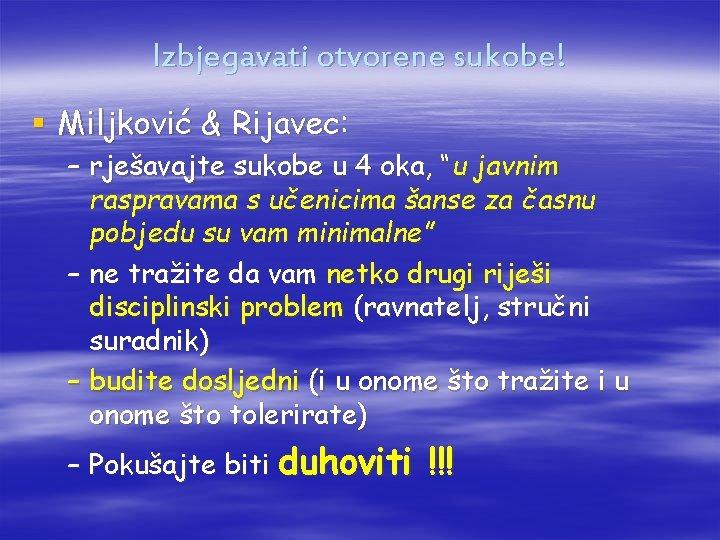 """Izbjegavati otvorene sukobe! § Miljković & Rijavec: – rješavajte sukobe u 4 oka, """"u"""