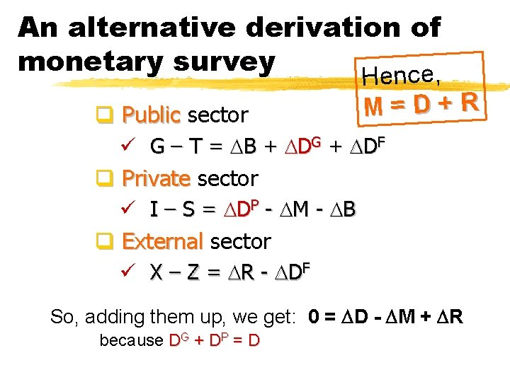 An alternative derivation of monetary survey ence, q Public sector H M=D+R ü G