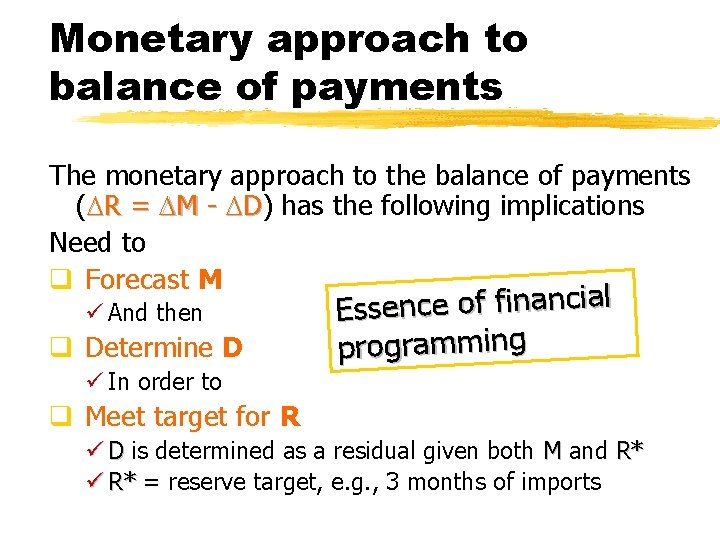 Monetary approach to balance of payments The monetary approach to the balance of payments
