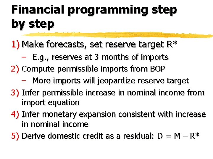 Financial programming step by step 1) Make forecasts, set reserve target R* – E.