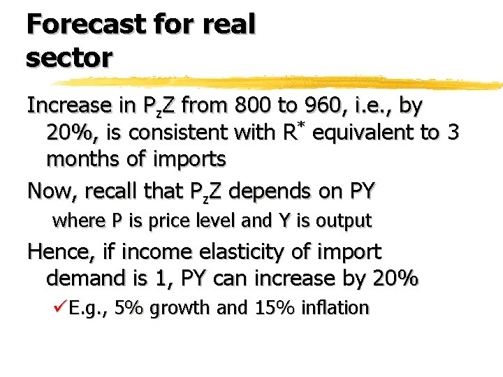 Forecast for real sector Increase in Pz. Z from 800 to 960, i. e.