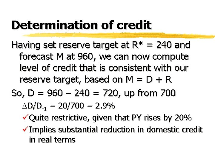 Determination of credit Having set reserve target at R* = 240 and forecast M