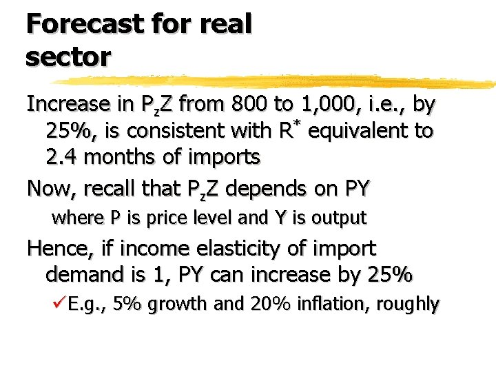Forecast for real sector Increase in Pz. Z from 800 to 1, 000, i.