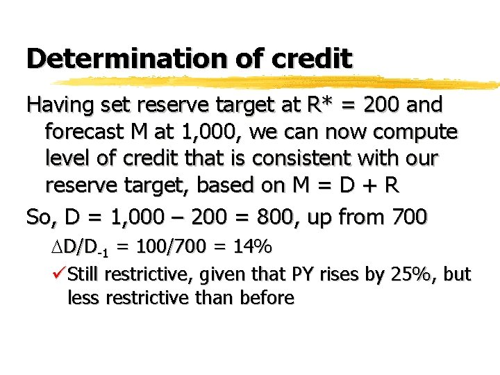 Determination of credit Having set reserve target at R* = 200 and forecast M