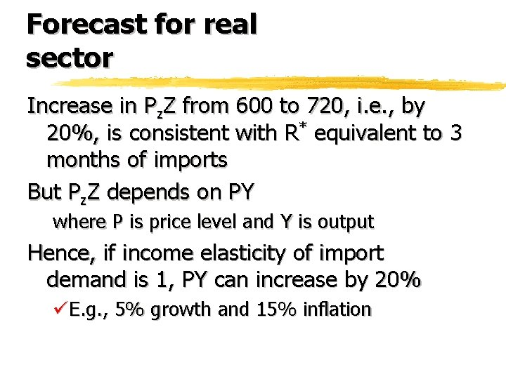 Forecast for real sector Increase in Pz. Z from 600 to 720, i. e.
