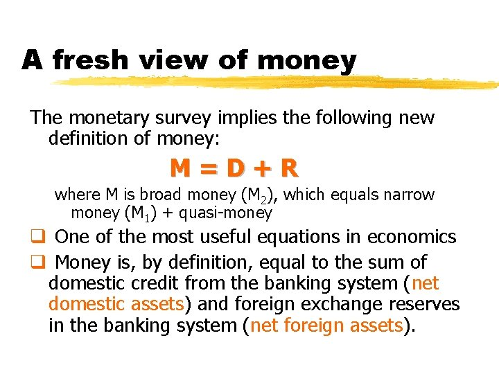 A fresh view of money The monetary survey implies the following new definition of