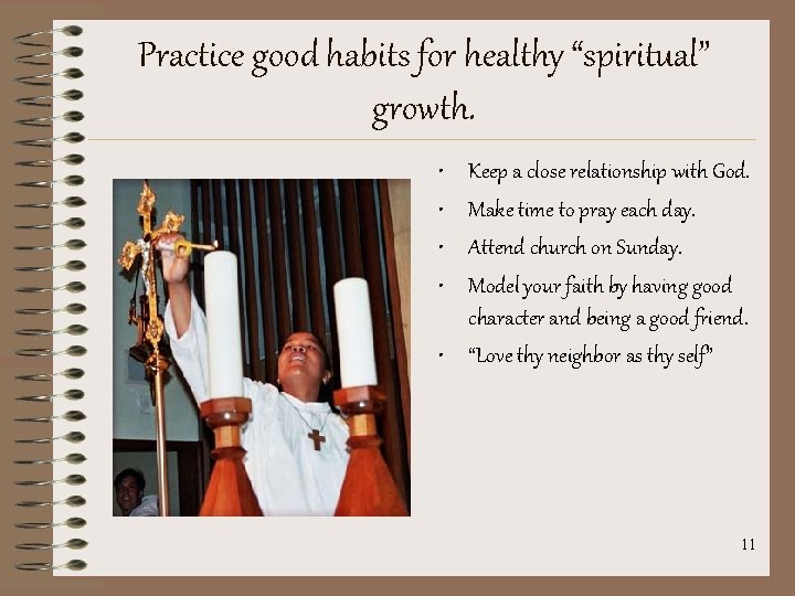 """Practice good habits for healthy """"spiritual"""" growth. • • Keep a close relationship with"""