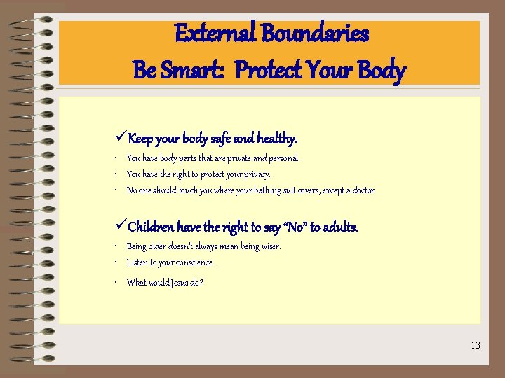 External Boundaries Be Smart: Protect Your Body üKeep your body safe and healthy. •