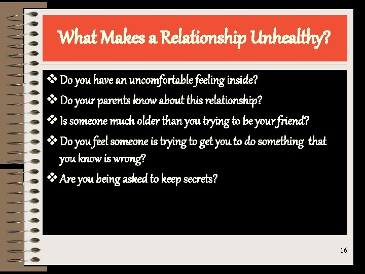 What Makes a Relationship Unhealthy? v Do you have an uncomfortable feeling inside? v
