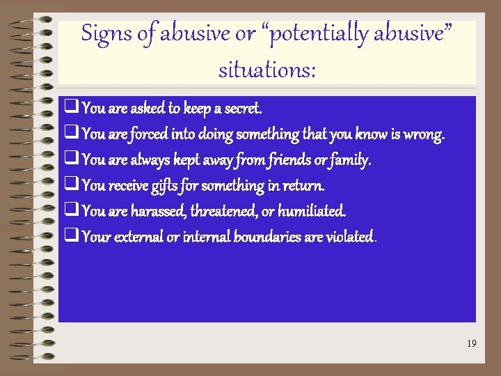 """Signs of abusive or """"potentially abusive"""" situations: q You are asked to keep a"""