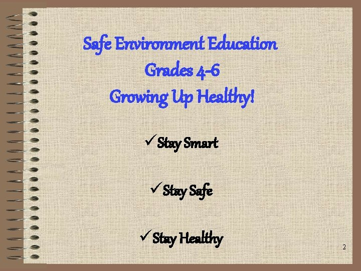 Safe Environment Education Grades 4 -6 Growing Up Healthy! üStay Smart üStay Safe üStay