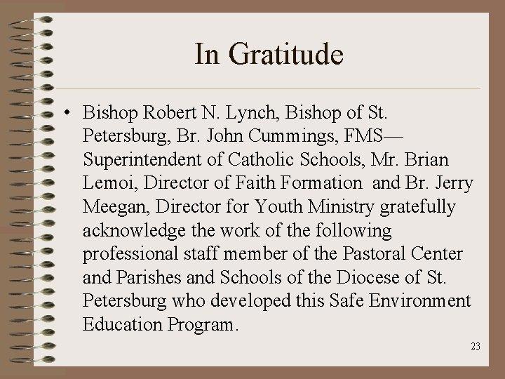 In Gratitude • Bishop Robert N. Lynch, Bishop of St. Petersburg, Br. John Cummings,